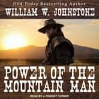Power of the Mountain Man audiobook by William W. Johnstone