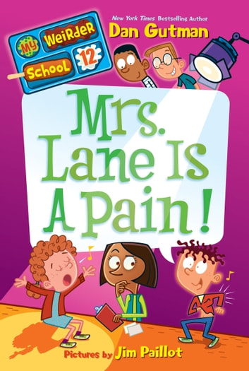 My Weirder School #12: Mrs. Lane Is a Pain! ebook by Dan Gutman