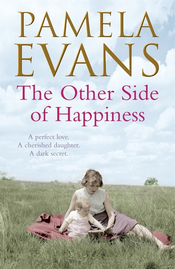 The Other Side of Happiness - A perfect love. A cherished daughter. A dark secret. ebook by Pamela Evans