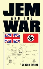 JEM AND THE WAR ebook by Gordon Thynne