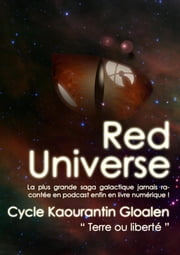 Kaourantin Gloalen (Red Universe T1) - Terre ou Liberté ebook by Raoul Miclo, Tristan Haute, Raoulito
