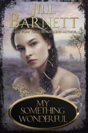 My Something Wonderful eBook by Jill Barnett