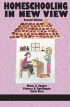 Homeschooling in New View ebook by Bruce S. Cooper, Frances R. Spielhagen, Carlo Ricci