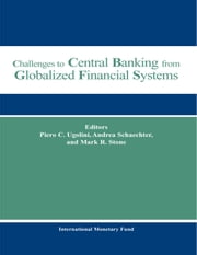 Challenges to Central Banking from Globalized Financial Systems ebook by Andrea Ms. Schaechter,Piero Mr. Ugolini,Mark Mr. Stone