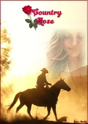 Country Rose ebook by Zorro Daddy