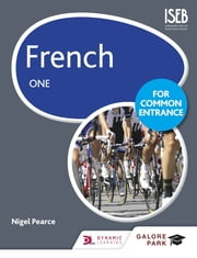 French for Common Entrance One eBook by Nigel Pearce