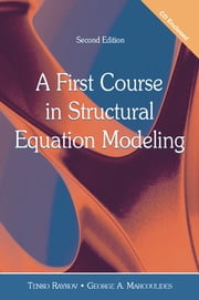 A First Course in Structural Equation Modeling ebook by Tenko Raykov, George A. Marcoulides