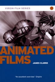 Animated Films - Virgin Film ebook by James Clarke