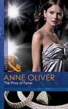 The Price of Fame (Mills & Boon Modern) ebook by Anne Oliver