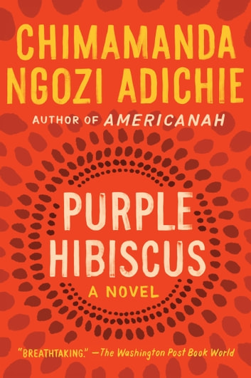 Purple Hibiscus Ebook By Chimamanda Ngozi Adichie 9781616202422