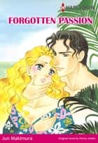 FORGOTTEN PASSION (Harlequin Comics) - Harlequin Comics ebook by Penny Jordan, Jun Makimura