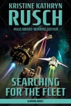 Searching for the Fleet - A Diving Novel ebook by Kristine Kathryn Rusch