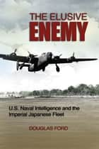 The Elusive Enemy ebook by Douglas Ford