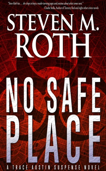 No Safe Place - The Trace Austin suspense series, #1 ebook by Steven M. Roth