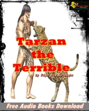 Tarzan the Terrible (The Best Classic Fiction ) - [Free Audio Books Download] ebook by Edgar Rice Burroughs