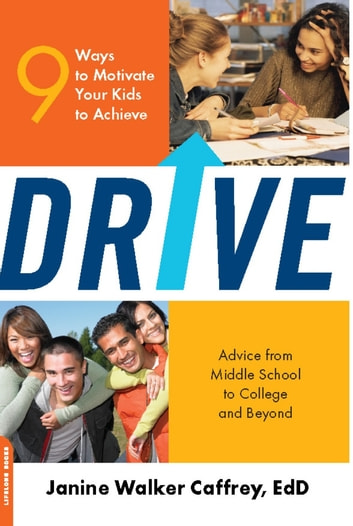 Drive - 9 Ways to Motivate Your Kids to Achieve ebook by Janine Walker Caffrey