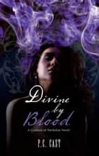 Divine by Blood ebook by P.C. Cast