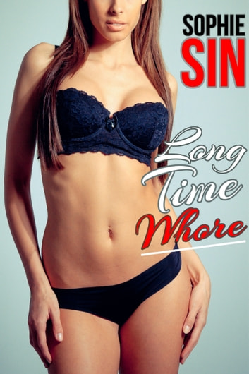 Long Time Whore eBook by Sophie Sin