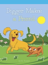 Digger Makes a Friend ebook by Roesser, Griffin
