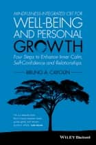 Mindfulness-integrated CBT for Well-being and Personal Growth ebook by Bruno A. Cayoun