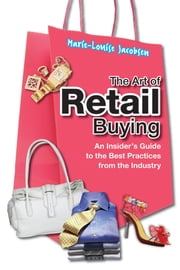 The Art of Retail Buying - An Introduction to Best Practices from the Industry ebook by Marie-Louise Jacobsen