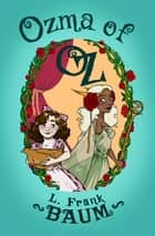 Ozma of Oz ebook by L. Frank Baum