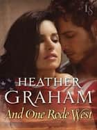 And One Rode West ebook by Heather Graham