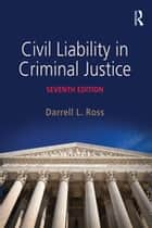 Civil Liability in Criminal Justice ebook by Darrell L. Ross