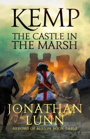 Kemp: The Castle in the Marsh ebook by Jonathan Lunn