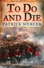 To Do and Die ebook by Patrick Mercer