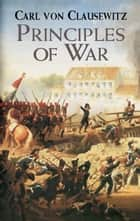Principles of War ebook by Carl von Clausewitz