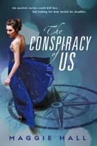 The Conspiracy of Us eBook by Maggie Hall