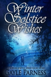 Winter Solstice Wishes: A Rogues Shifter Series Short Story ebook by Gayle Parness