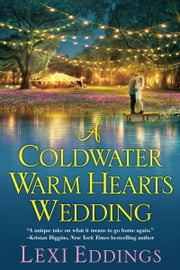 A Coldwater Warm Hearts Wedding ebook by Lexi Eddings