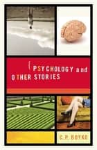 Psychology and Other Stories ebook by C. P. Boyko