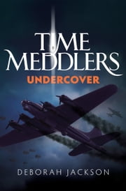 Time Meddlers Undercover ebook by Deborah Jackson