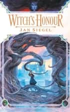 Witch's Honour ebook by Jan Siegel