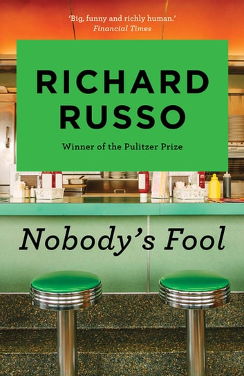 Nobody's Fool ebook by Richard Russo