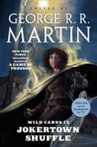 Wild Cards IX: Jokertown Shuffle - (Book Two of the Rox Triad) ebook by George R. R. Martin