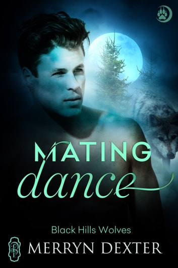 Mating Dance (Black Hills Wolves #50) ebook by Merryn Dexter