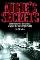 Augie's Secrets ebook by Neal Karlen