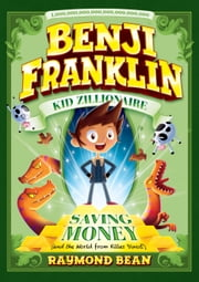 Saving Money (and the World from Killer Dinos!) ebook by Raymond Bean,Matthew Vimislik
