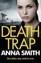 Death Trap - Rosie Gilmour 8 ebook by Anna Smith