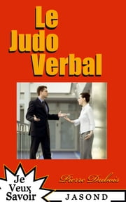 Le Judo Verbal ebook by Pierre Dubois