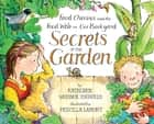 Secrets of the Garden - Food Chains and the Food Web in Our Background ebook by Kathleen Weidner Zoehfeld, Priscilla Lamont