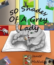 50 Shades Of A Grey Lady ebook by Janet McNulty