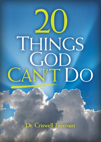 20 Things God Can't Do ebook by Criswell Freeman