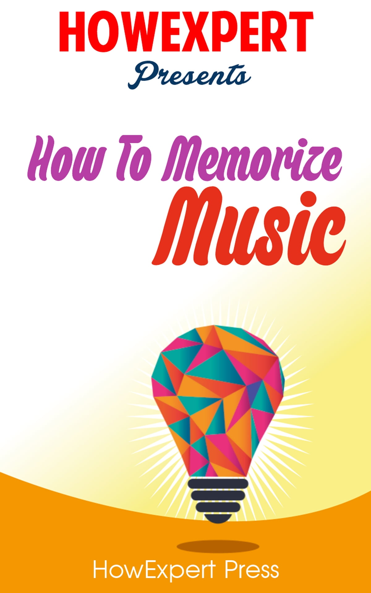 How To Memorize Music Ebook By Howexpert  9781458107138  Rakuten Kobo