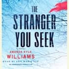 The Stranger You Seek - A Novel audiobook by