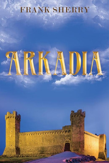 Arkadia ebook by Frank Sherry